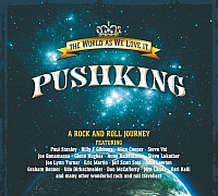 Pushking - The World As We Love It - A Rock n Roll Journey