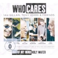 Who Cares - Iommi / Gillan - Out Of My Mind, Holy Water