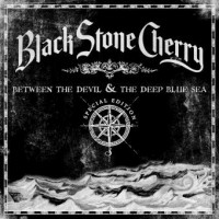Black Stone Cherry - Between the Devil and the Deep Blue Sea, ltd.ed.