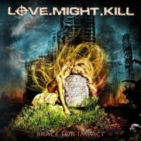 Love Might Kill - Brace For Impact