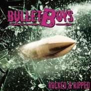 Bullet Boys - Rocked & Ripped