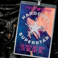 Hardcore Superstar - The Party Ain't Over 'Til We Say So - best of