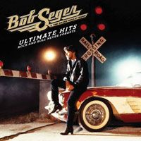 Seger, Bob - Ultimate Hits: Rock And Roll Never Forgets