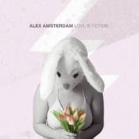 Amsterdam, Alex - Love Is Fiction
