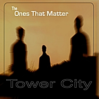 Tower City - The Ones That Better