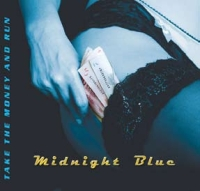 Midnight Blue - Take The Money And Run