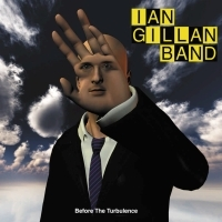 Gillan, Ian & Band - Before The Turbulence