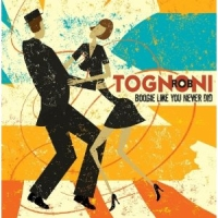 Tognoni, Rob - Boogie Like You Never Did