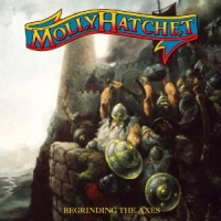 Molly Hatchet - Regrinding The Axes