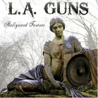 L.a. Guns - Hollywood Forever