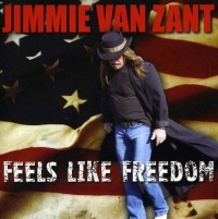 Van Zant, Jimmie - Feels Like Freedom