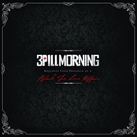 3 Pill Morning - Black Tie Love Affair