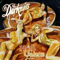 The Darkness - Hot Cakes, ltd.ed.