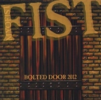 Fist - Bolted door 2012