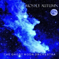 Mostly Autumn - Ghost Moon Orchestra