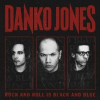 Danko Jones - Rock N Roll Is Black And Blue, ltd.ed.