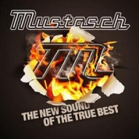 Mustasch - The New Sound Of The True Best