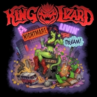 King Lizard - A Nightmare Livin A Dream