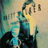 Walker, Brett - Nevertheless