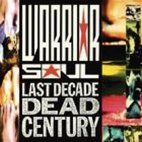 Warrior Soul - Last Decade And Dead Century