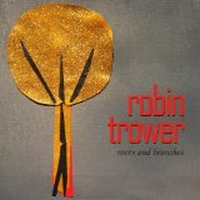 Trower, Robin - Roots And Branches