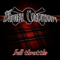 The Driving Conditions - Full Throttle