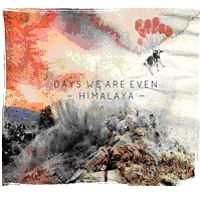 Days We Are Even - Himalaya