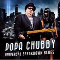 Chubby, Popa - Universal Breakdown Blues