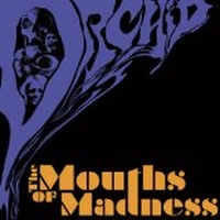 Orchid - The Mouths Of Madness, ltd.ed.