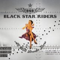 Black Star Riders - All Hell Breaks Loose
