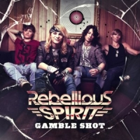 Rebellious Spirit - Gamble Shot, ltd.ed.