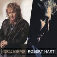 Hart, Robert - Cries and Whispers + Robert Hart Two