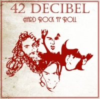 42 Decibel - Hard Rock N Roll