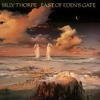 Thorpe, Billy - East Of Edens Gate