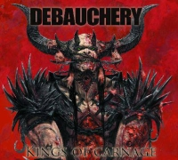 Debauchery - Kings Of Carnage, ltd.ed.