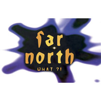 Far North - What