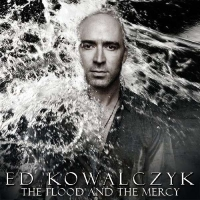 Kowalczyk, Ed - The Flood And The Mercy, ltd.ed.