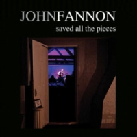 Fannon, John - Saved All The Pieces
