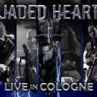 Jaded Heart - Live In Cologne