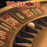 Tognoni, Rob - Casino Placebo