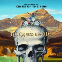 Kings Of The Sun - Rock Til Ya Die