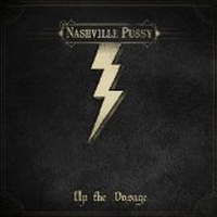 Nashville Pussy - Up The Dosage, ltd.ed.