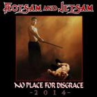Flotsam And Jetsam - No Place For Disgrace - 2014