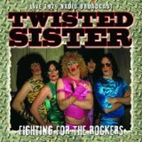 Twisted Sister - Fighting for Rockers