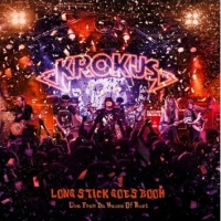 Krokus - Long Stick Goes Boom (Live From The House Of Rust)