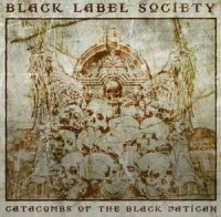 Black Label Society - Catacombs of the Black Vatican, ltd.ed.
