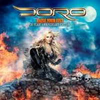 Doro - Raise Your Fist - 30 Years Anniversary Edition