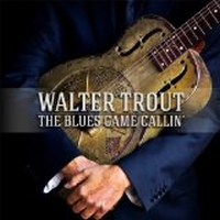 Trout, Walter - The Blues Came Callin'