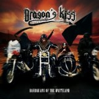 Dragon's Kiss - Barbarians Of The Wasteland