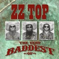 ZZ Top - The Very Baddest Of ZZ Top